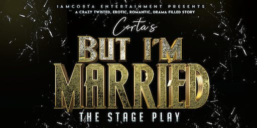 Corta's But I'm Married Stage Play