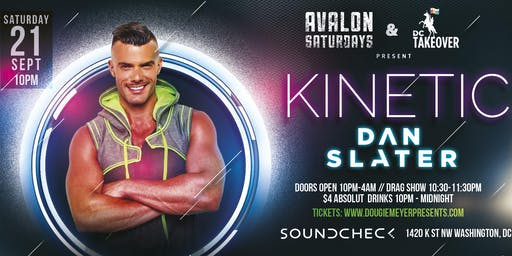 Avalon Saturdays & DC Takeover present: KINETIC w/ DJ Dan Slater