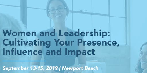 Women and Leadership: Cultivating Presence, Influence and Impact