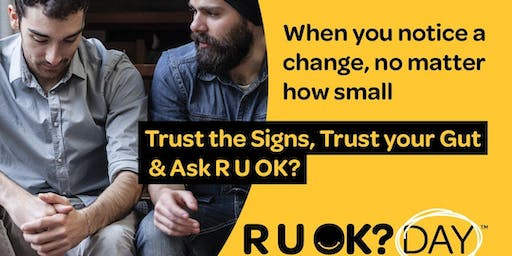 Trust Your Gut - RUOK? Day 2019