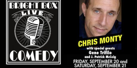 Bright Box Comedy: Chris Monty w/ Gene Trifilo & J. Patrick tickets