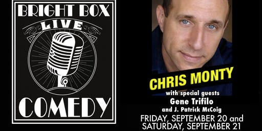 Bright Box Comedy: Chris Monty w/ Gene Trifilo & J. Patrick