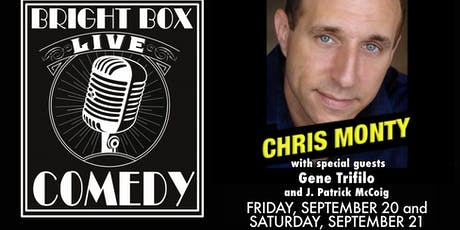 Bright Box Comedy: Chris Monty w/ Gene Trifilo & J. Patrick McCoig tickets
