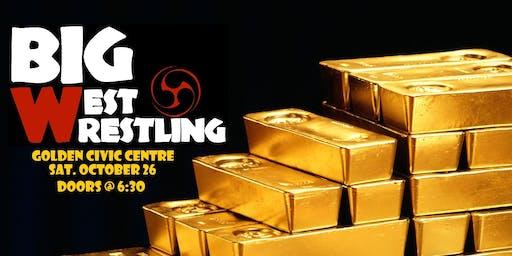 Big West Wrestling presents Golden Opportunities