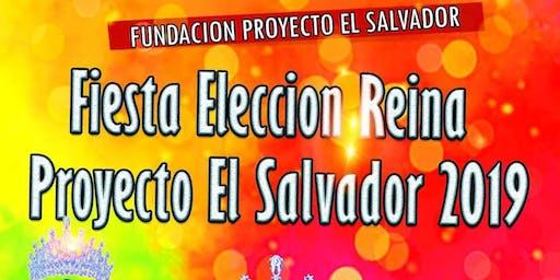 Fiesta Eleccion De Reina, Proyecto El Salvador 2019