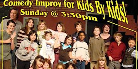 Improv for Kids by Kids! HALF OFF REGULAR ADMISSION tickets