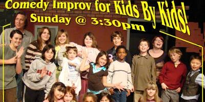 Improv for Kids by Kids! HALF OFF REGULAR ADMISSION