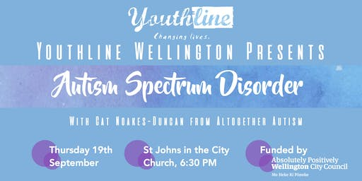 Youthline Wellington Presents: Autism Spectrum Disorder