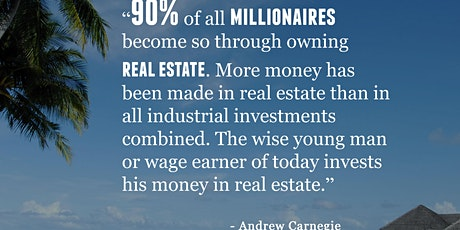 90% OF MILLIONAIRES BECOME SO THROUGH OWNING REAL ESTATE tickets