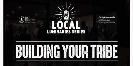 Local Luminaries Sessions - Building Your Tribe tickets