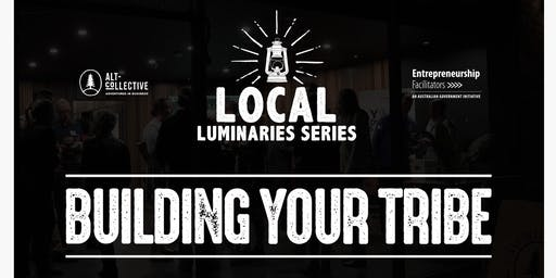 Local Luminaries Sessions - Building Your Tribe