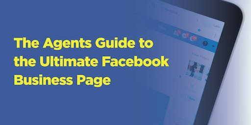 The Agents Guide to the Ultimate Facebook Business Page