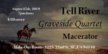 Tell River, Graveside Quartet, Macerator tickets