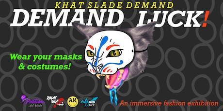 Demand Luck! An Immersive Fashion Exhibition tickets