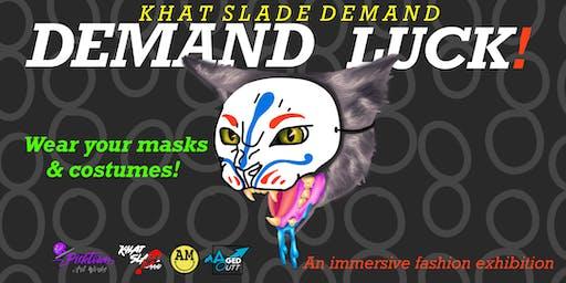 Demand Luck! An Immersive Fashion Exhibition