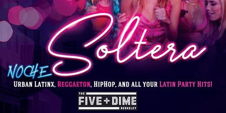 Noche Soltera in Berkeley at the Five and Dime Sept 28 tickets