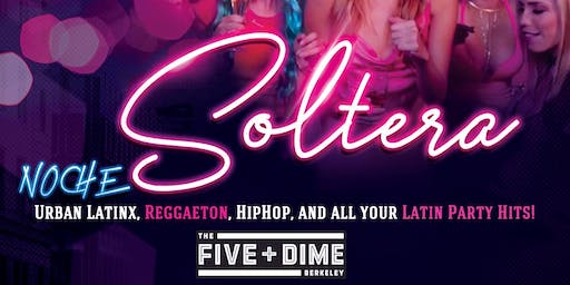 Noche Soltera in Berkeley at the Five and Dime Sept 28