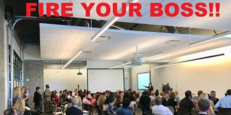 (1) Fire Your Boss: Stop Selling Your Time and Learn To Generate Passive Income tickets