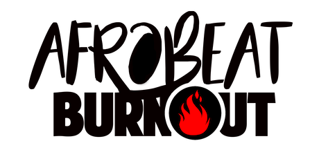 AFROBEAT BURNOUT NEW JERSEY tickets