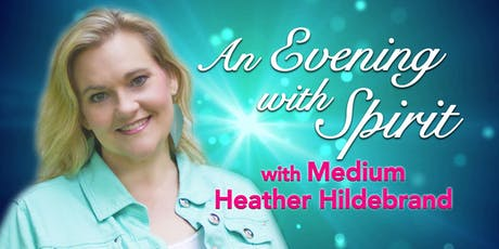"""""""An Evening with Spirit"""" with Medium Heather Hildebrand tickets"""