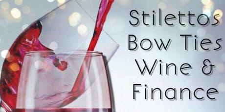 Stilettos , Bow Ties, Wine & Finance tickets