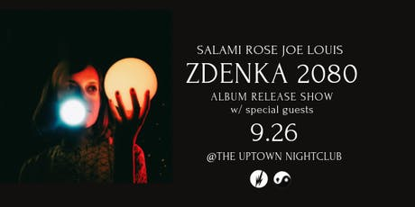 "SALAMI ROSE JOE LOUIS  ""ZDENKA 2080"" Album Release Show w/ special guests tickets"