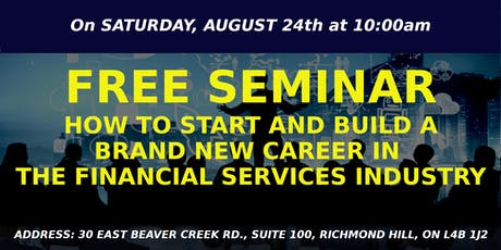 HOW TO START AND BUILD A BRAND NEW CAREER IN THE FINANCIAL SERVICES INDUSTRY tickets