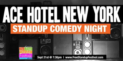Ace Hotel New York Stand Up Comedy Night!