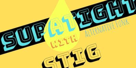 Supatight with STIG tickets