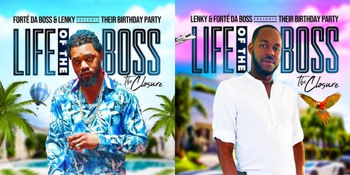 "Forte Da Boss & Lenky Birthday Party ""Life of the Boss"""