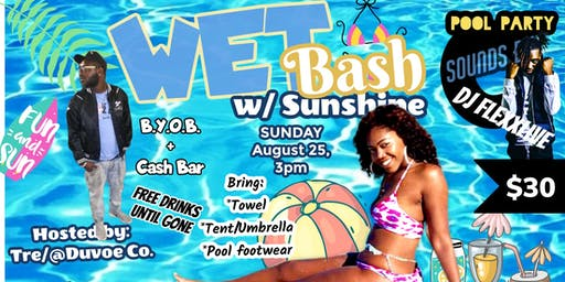 Wet Bash w/ Sunshine