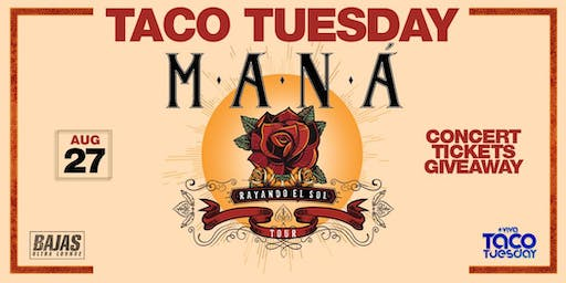 Mana Concert Ticket Giveaway - Taco Tuesday