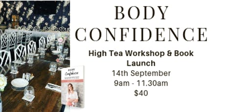 BODY CONFIDENCE High Tea Workshop & Book Launch tickets