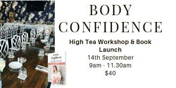 BODY CONFIDENCE High Tea Workshop & Book Launch