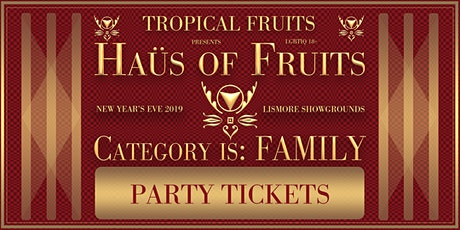 Haus of Fruits: Category is Family tickets