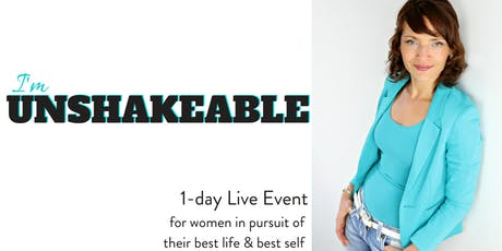 I'm UNSHAKEABLE - A Live Event for Women in TC tickets