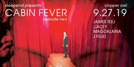 Cabin Fever ep.2 tickets