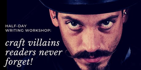 WRITING WORKSHOP: Craft villains readers never forget! tickets