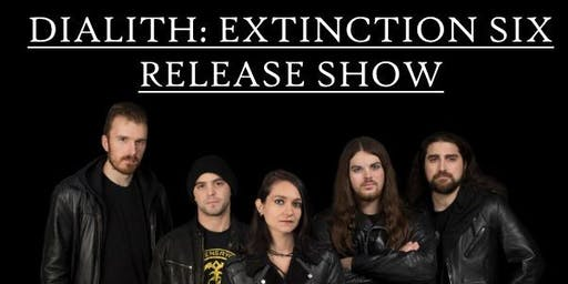 Dialith: Extinction Six Release Show