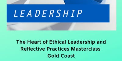 The Heart of Effective Leadership and Reflective Practices Masterclass Gold Coast