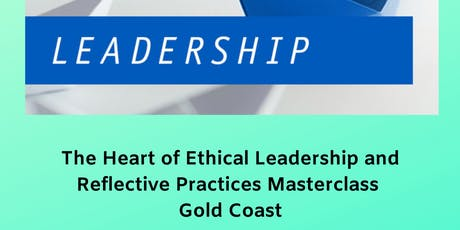 The Heart of Effective Leadership and Reflective Practices Masterclass Gold Coast tickets