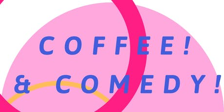 Coffee! + Comedy! tickets
