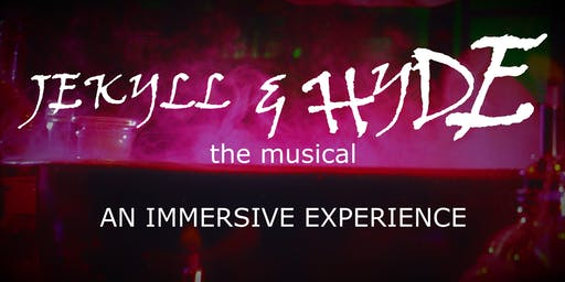 JEKYLL & HYDE: An Immersive Musical Experience