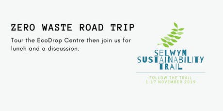 Zero Waste Road Trip - Selwyn Sustainability Trail tickets
