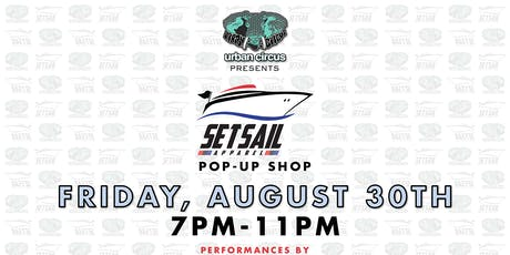 Urban Circus Presents Set Sail Apparel Pop Up Shop tickets