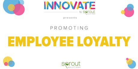 Innovate: Promoting Employee Loyalty tickets