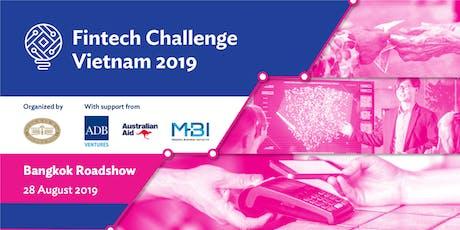 Fintech Challenge Vietnam 2019 - Bangkok Roadshow tickets