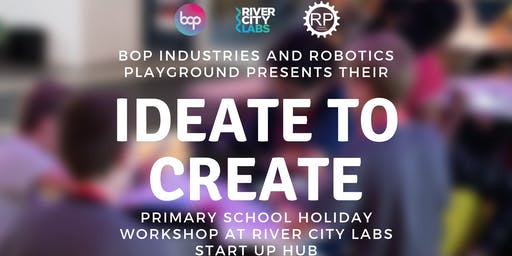 Ideate To Create Camp Primary School Holiday Workshop - Brisbane