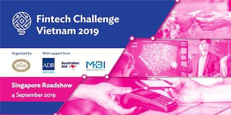 Fintech Challenge Vietnam 2019 - Singapore Roadshow tickets