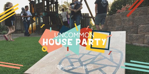 Uncommon House Party